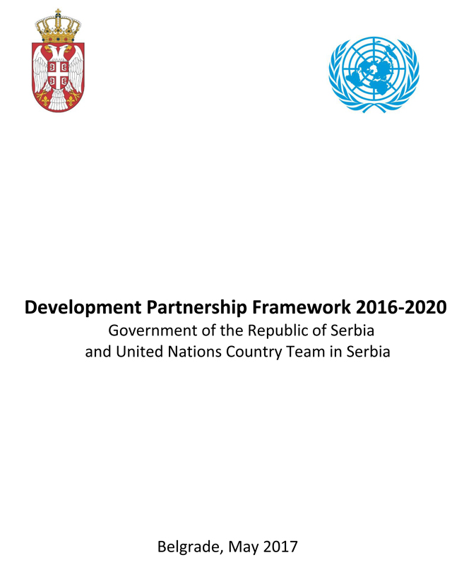 Development Partnership Framework 2016-2020 Government of the Republic of Serbia and United Nations Country Team in Serbia