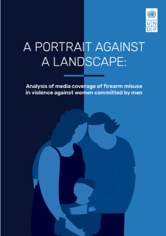 A PORTRAIT AGAINST A LANDSCAPE: Analysis of media coverage of firearm misuse in violence against women committed by men
